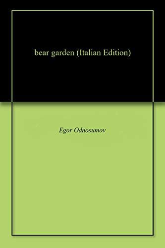 bear garden (Italian Edition) - Bear Garden