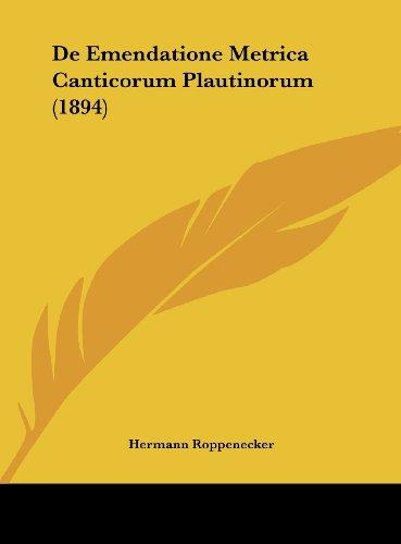 de Emendatione Metrica Canticorum Plautinorum (1894)