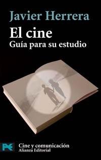 7017: El Cine / Cinema: Guia Para Su Estudio/ Study Guide (Cine y Comunicacion)