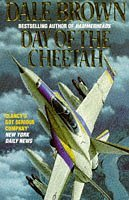 Day of the Cheetah by Dale Brown (1992-08-13)