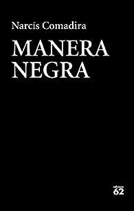 Manera negra par Narcís Comadira