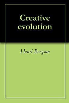Creative evolution by [Bergson, Henri]