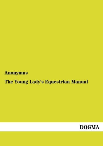 The Young Lady's Equestrian Manual por Anonymus