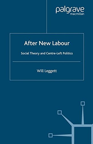 After New Labour: Social Theory and Centre-Left Politics