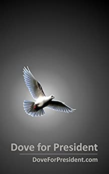 Dove for President (English Edition) di [Clough, Dwight]
