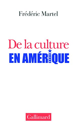 De la culture en Amérique par Frédéric Martel