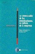 Descargar Libro La Construcción de las Organizaciónes: La Cultura de La Empresa (EDUCACIÓN PERMANENTE) de Mª Violante MARTÍNEZ QUINTANA