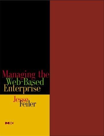 Managing the Web-Based Enterprise by Feiler, Jesse (2000) Paperback