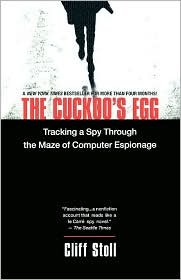 The Cuckoo's Egg: Tracking a Spy Through the Maze of Computer Espionage by Cliff Stoll. Cliff Stoll