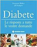 Diabete. Le risposte a tutte le vostre domande