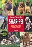 Manual práctico del shar-pei (Manuales prácticos de perros)