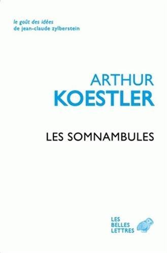 Les Somnambules: Essai sur l'histoire des conceptions de l'Univers par Arthur Koestler