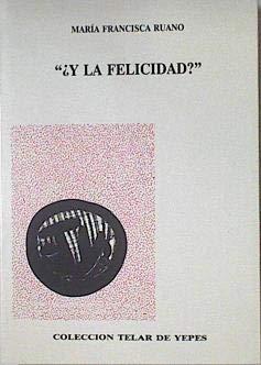 Y la felicidad? por María Francisca Ruano Fernández-Hontoria