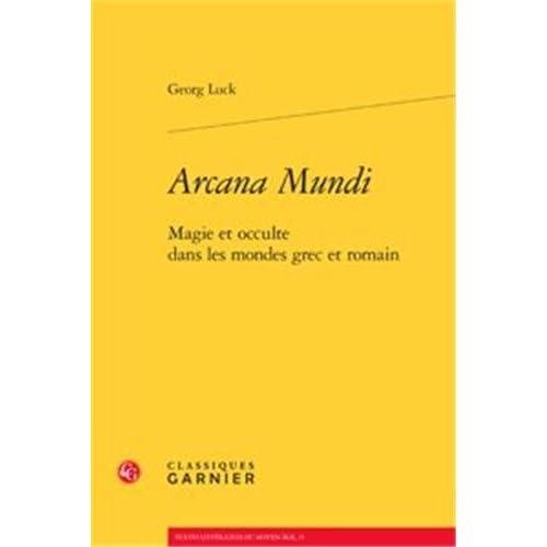 Arcana Mundi : Magie et occulte dans les mondes grec et romain