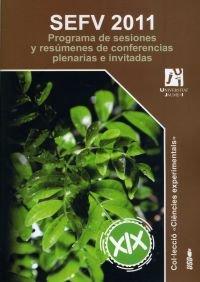 SEFV 2011 Programa de sesiones y resúmenes de conferencias plenarias e invitadas. (Ciències experimentals) por Vicente Arbona Mengual