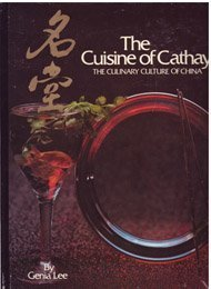 The Cuisine of Cathay: The Culinary Culture of China by Lee, Genia (1985) Hardcover