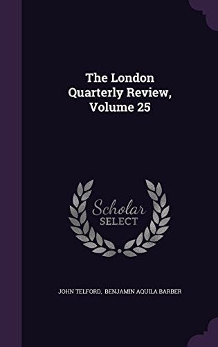The London Quarterly Review, Volume 25