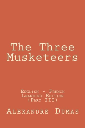 the-three-musketeers-the-three-musketeers-english-french-learning-edition-part-iii-volume-3-by-alexa