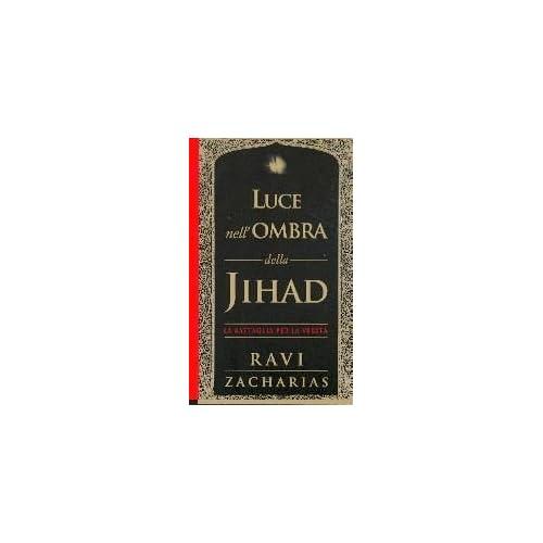 Luce Nell'ombra Della Jihad. La Battaglia Per La Verità