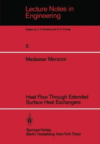 Heat Flow Through Extended Surface Heat Exchangers (Lecture Notes in Engineering, Band 5)