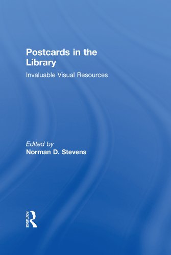 Postcards in the Library: Invaluable Visual Resources (Monograph Published Simultaneously As Popular Culture in Libraries , Vol 3, No 2) por Norman D Stevens