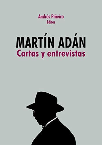 Martín Adán: Cartas y entrevistas (Spanish Edition)