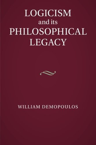 Logicism and its Philosophical Legacy by Demopoulos, Professor William (2015) Paperback