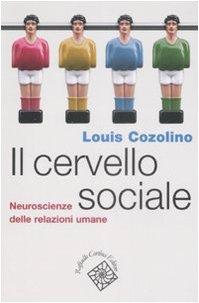 Il cervello sociale. Neuroscienze delle relazioni umane