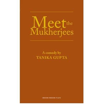 [(Meet the Mukherjees)] [Author: Tanika Gupta] published on (June, 2009)