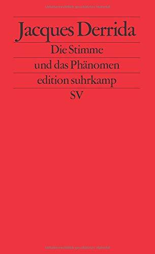Die Stimme und das Phänomen: Einführung in das Problem des Zeichens in der Phänomenologie Husserls (edition suhrkamp)