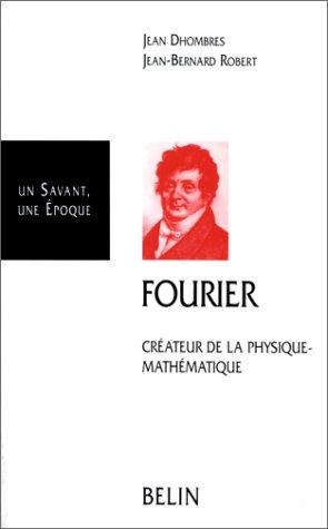 Fourier. Créateur de la physique-mathématique