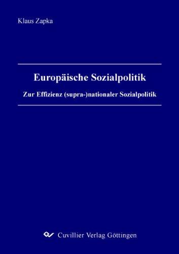 Preisvergleich Produktbild Europäische Sozialpolitik: Zur Effizienz (supra-)nationaler Sozialpolitik