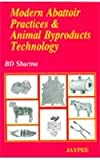Modern Abattoir Practices & Animal Byproducts Technology