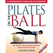 Pilates on the Ball: A Comprehensive Book and DVD Workout: A Comprehensive Book & DVD Workout
