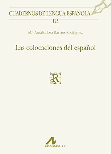 Las colocaciones del español (Cuadernos de lengua española)
