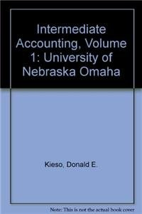 Intermediate Accounting, Volume 1: University of Nebraska Omaha