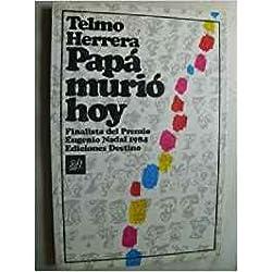 Papa murio hoy (Colección Áncora y delf¸n) Finalista Premio Nadal 1984
