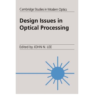 (Design Issues in Optical Processing) BY (Lee, John N.) on 2005