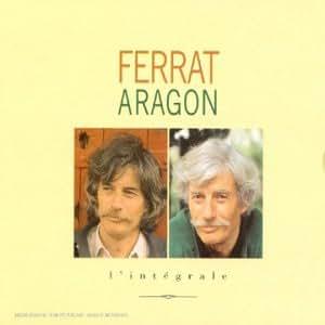Ferrat - Aragon, L'Intégrale