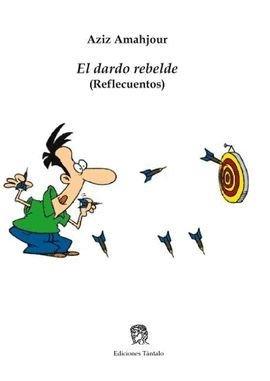 El dardo rebelde (Colección Tántalo) por Aziz Amahjour