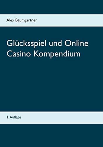 Glücksspiel und Online Casino Kompendium (Glücksspiele)