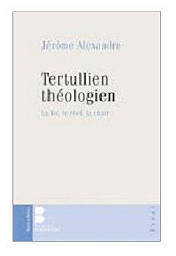 Tertullien théologien par Jérôme Alexandre