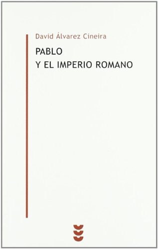 Pablo y el Imperio romano (Biblioteca Estudios Bíblicos Minor) por David Álvarez Cineira