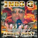 Angel Dust by Indo G