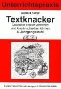 Pb-Verlag Textknacker. 4. Jahrgangsstufe: Unterrichtspraxis. Lesetexte besser verstehen und kreativ schreiben können