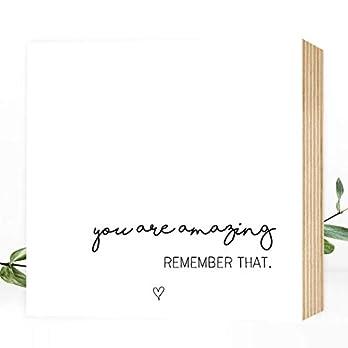 Wunderpixel® Holzbild You are amazing – 15x15x2cm zum Hinstellen/Aufhängen, echter Fotodruck mit Spruch auf Holz – Wand-Bild Aufsteller zur Dekoration Geschenk-Idee Liebeserklärung Freunde Familie