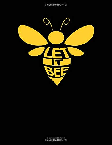 Let It Bee: 3 Column Ledger por Jeryx Publishing