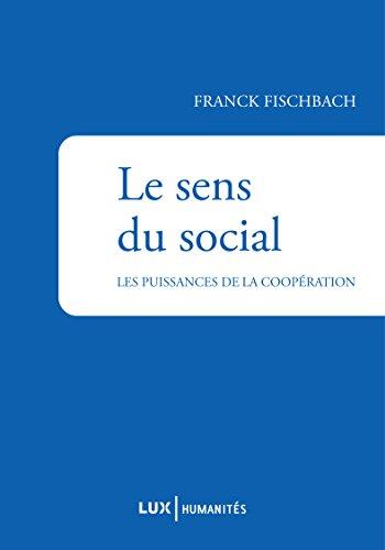 Le sens du social: Les puissances de la coopération (Humanités)