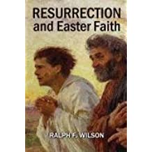 Resurrection and Easter Faith: Lenten Bible Study and Discipleship Lessons by Ralph F. Wilson (2011-10-25)