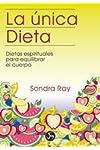 https://libros.plus/la-unica-dieta-dietas-espirituales-para-equilibrar-el-cuerpo/